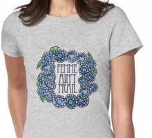 Femme ain't frail  Womens Fitted T-Shirt