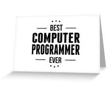 Best Computer Programmer Ever Greeting Card