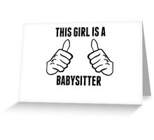This Girl Is A Babysitter Greeting Card