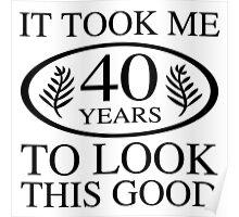 Funny 40th Birthday Poster