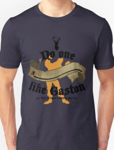 No one (BLANK) like Gaston Unisex T-Shirt