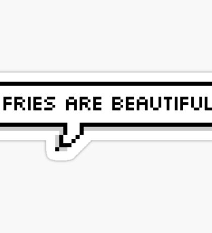 Fries Are Beautiful Sticker