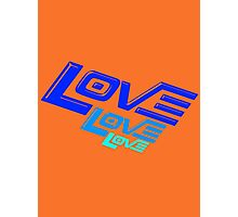 LOVE! LOVE! LOVE! Photographic Print