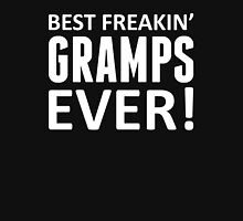 Best Freakin' Gramps Ever! Unisex T-Shirt