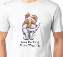 Less Barking, More Wagging Unisex T-Shirt