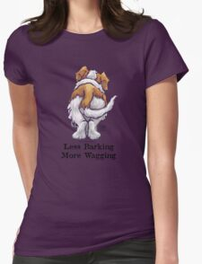 Less Barking, More Wagging Womens Fitted T-Shirt