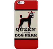 Poodle Queen of the Dog Park iPhone Case/Skin