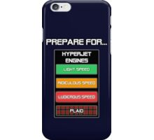 Prepare for...  Ludicrous Speed iPhone Case/Skin