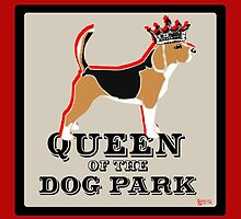 Beagle Queen of the Dog Park  by BarkleyandCo
