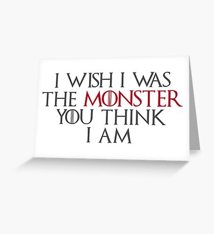 I Wish I Was The Monster... Greeting Card