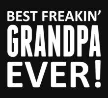 Best Freakin' Grandpa Ever! by LegendTLab