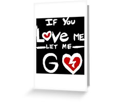 Panic! At The Disco - This Is Gospel - If You Love Me Let Me Go Greeting Card
