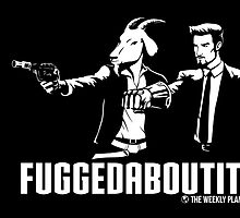 Fuggedaboutit by GoldenLegend