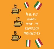 Italians know how to espresso themselves by Silvia Ganora