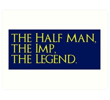 The Half Man, The Imp, The Legend Art Print