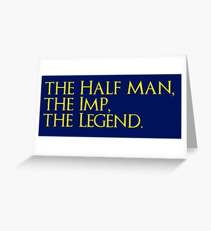 The Half Man, The Imp, The Legend Greeting Card