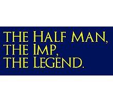 The Half Man, The Imp, The Legend Photographic Print