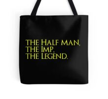 The Half Man, The Imp, The Legend Tote Bag