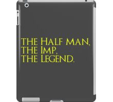 The Half Man, The Imp, The Legend iPad Case/Skin