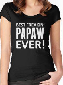 Best Freakin' Papaw Ever! Women's Fitted Scoop T-Shirt
