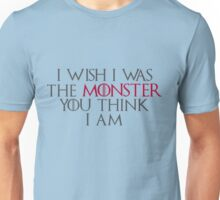 I Wish I Was The Monster... Unisex T-Shirt