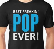 Best Freakin' Pop Ever! Unisex T-Shirt