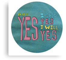 yes I said yes I will Yes Canvas Print
