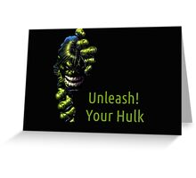 Unleash Your Hulk Greeting Card