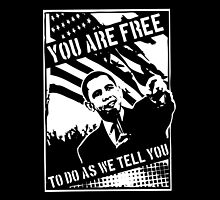 You Are Free, To Do As We Tell You by NeuroToxicUSA