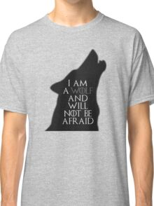 I Am A Wolf And Will Not Be Afraid Classic T-Shirt