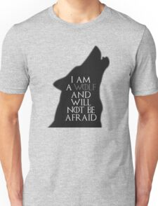 I Am A Wolf And Will Not Be Afraid Unisex T-Shirt