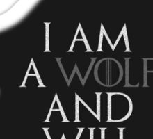 I Am A Wolf And Will Not Be Afraid Sticker