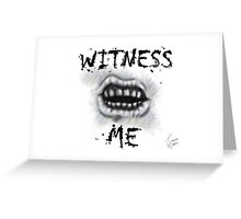 WITNESS ME! I'm awaited in Valhalla! Greeting Card