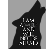 I Am A Wolf And Will Not Be Afraid Photographic Print