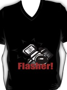 Flasher! T-Shirt