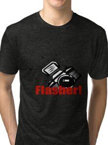 Flasher! Tri-blend T-Shirt