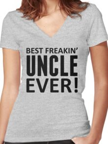Best Freakin' Uncle Ever! Women's Fitted V-Neck T-Shirt