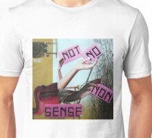 No sense. Unisex T-Shirt