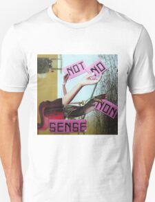 No sense. T-Shirt
