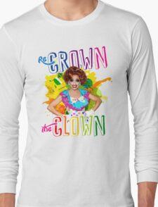 Re-Crown the Clown! - Bianca Del Rio Long Sleeve T-Shirt