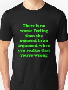 No worse feeling T-Shirt