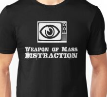 Weapon of Mass Distraction - WMD - MSM Unisex T-Shirt