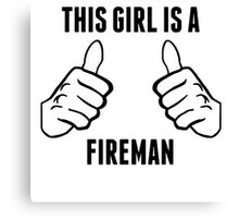 This Girl Is A Fireman Canvas Print