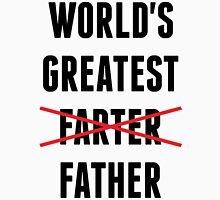 World's Greatest Farter - I Mean Father Unisex T-Shirt