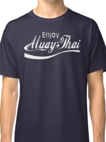 Enjoy Muay Thai  Classic T-Shirt