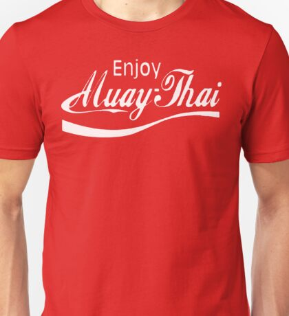 Enjoy Muay Thai  Unisex T-Shirt