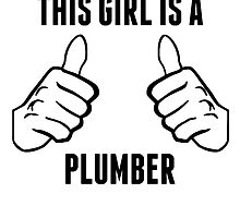 This Girl Is A Plumber by GiftIdea