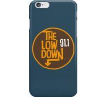 The Lowdown 91.1 iPhone Case/Skin