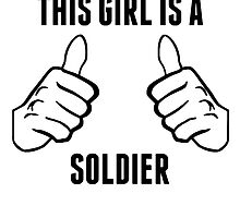 This Girl Is A Soldier by GiftIdea