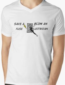Save a Fuse Blow an Electrician  Mens V-Neck T-Shirt
